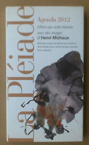 (LA PLÉIADE)  ---  AGENDA 2012. ILLUSTRÉ PAR HENRI MICHAUX  ---  NEUF!