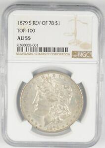 AU55 GRADED - 1879-S REV OF 78 Morgan Silver Dollar- TOP-100 - NGC *466