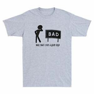 That's not a Good Sign Dad Joke Funny Father Men's T-Shirt Bad Pun Humor Tee New