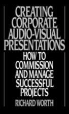 Creating Corporate Audio-Visual Presentations: How to Commission and M-ExLibrary