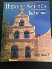 HISTORIC AMERICA, THE SOUTHWEST BY BROOKS ROBARDS (2002 HARDBACK)