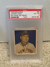 1949 Bowman #85 - JOHNNY MIZE - PSA 4 VG-EX - NY New York GIANTS (HOF) - RH