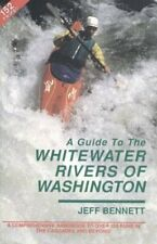 A Guide to the Whitewater Rivers of Washington A Comprehensive Handb