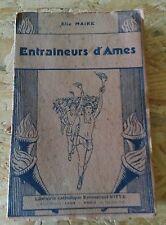 ENTRAINEURS D'AMES dans les voies de l'amour - Elie Maire 1932