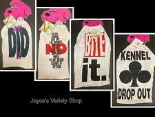 Attitude Dog Pet T-Shirts Many Humorous Slogans & Size Choices 100% Cotton