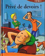 Privé de Devoirs * Arnaud ALMERAS  de 7 à 9 ans CP / CE1 j'aime les histoires