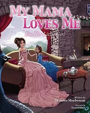 My Mama Loves Me : I'm Her Little Girl by Shanalee Sharboneau (2015, Hardcover)