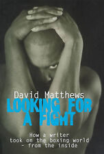 Looking for a Fight: How a Writer Took on the Boxing World - from the Inside...
