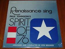 THE RENAISSANCE SING PAUL JOHNSON'S SPIRIT OF '76 - OTIS SKILLINGS - SEALED LP