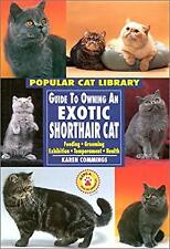 Guide to Owning an Exotic Shorthair Cat by Cummings, Karen