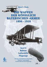 Plank Waffen Königlich Bayerischen Armee 1806-1918 Ballone Luftschiffe Flugzeuge