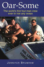 Oar-Some: The World's First Four-Man Crew Ever to Row Any Ocean by Jennifer...