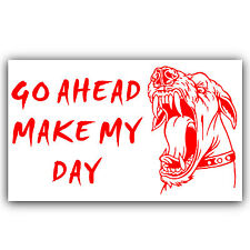 Guard Dog Security Adhesive Vinyl Sticker-Go Ahead Make My Day Warning Sign