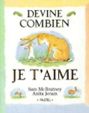 Devine Combien Je t'Aime / Guess How Much I Love You by Sam McBratney (Paperback, 2000)