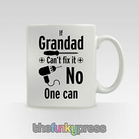 If Grandad Can't Fix It No One Can Mug Tea Coffee Gift