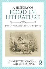 A History of Food in Literature: From the Fourteenth-Century to the Present...