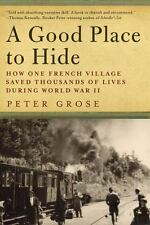 A Good Place to Hide : How One French Community Saved Thousands of Lives in...