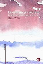 La Esfinge Sin Secreto/le Sphinx Qui N'a Pas de Secret : (edición...