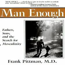 Man Enough: Fathers, Sons, and the Search for Masculinity Perigee
