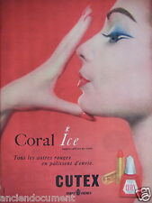 PUBLICITÉ 1957 CUTEX CORAL ICE LES AUTRES ROUGES EN PALISSENT - ADVERTISING