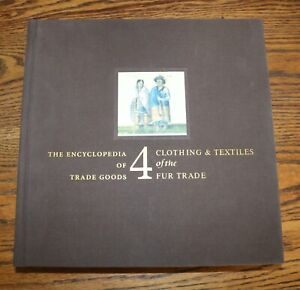 Vol 4 - Clothing & Textiles of the Fur Trade and The New Trade Cloth Handook