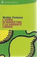 (Walter Fontana) L'uomo di marketing e la variante limone 2001 Bompiani  424