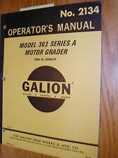 Galion 303-A OPERATORS MANUAL MOTOR GRADER OPERATION MAINTENANCE GUIDE No. 2134
