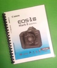 Canon EOS 1Ds Mark II Camera 180 Page COLOR LASER PRINTED Owners Manual Guide