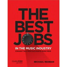 The Best Jobs in the Music Industry Music Pro Guide Series Softcover