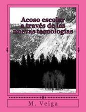 Acoso Escolar a Través de Las Nuevas Tecnologías by M. Veiga (2014, Paperback)