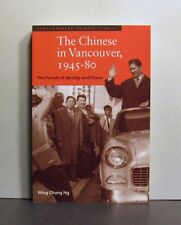 The Chinese in Vancouver, 1945-80, Pursuit of Identity and Power