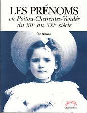 Livre les prénoms en Poitou-Charentes - Vendée du XIIe au XXIème siècle book
