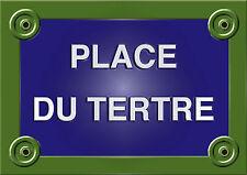 Réplique PLAQUE de RUE PARIS PLACE du TERTRE MONTMARTRE 20X30CM ALU NEUF