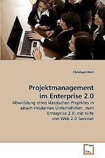 Projektmanagement im Enterprise 2.0 : Abwicklung eines klassischen Projektes...