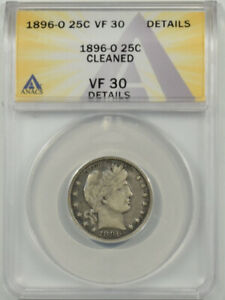 1896-O BARBER QUARTER ANACS VF-30 DETAILS, CLEANED, TOUGH DATE, NICE LOOK!