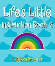 Life's Little Instruction Book: Volume II: v. 2,H. Jackson, Jr. Brown,New Book m