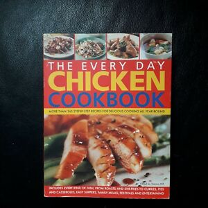 The Every Day Chicken Cook Book  Paperback  Book Brand New
