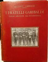 Libro I Fratelli Garibaldi dalle Argonne All'Intervento -Ricciotti 2° Ediz. 1934