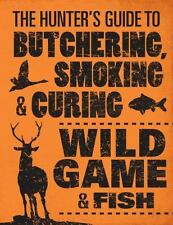 Hunter's Guide to Butchering, Smoking & Curing Wild Game & Fish~Deer~Elk~NEW