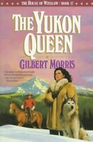 The Yukon Queen (The House of Winslow #17) by Gilbert Morris