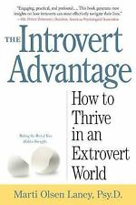 The Introvert Advantage: How to Thrive in an Extrovert World, Laney Psy.D., Mart