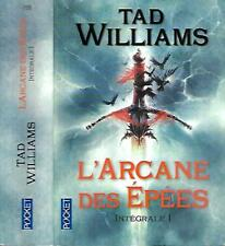 TAD WILLIAMS--L'ARCANE DES EPEES l'intégrale I--Editions POCKET