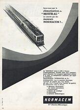 PUBLICITE  CLIMATISATION  du MISTRAL NORMACEM  TRAIN LOCOMOTIVE LOCO  AD  1957