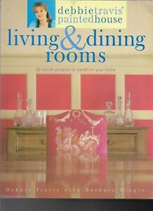 Living & Dining Rooms by Debbie Travis' Painted House, Copyright 2001, Softcover