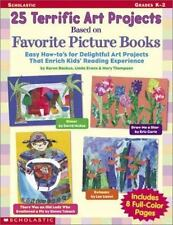 25 Terrific Art Projects Based on Favorite Picture Books: Grades K-2