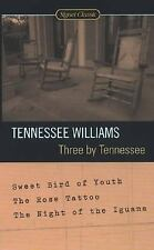 Three By Tennessee: Sweet Bird of Youth, The Rose Tattoo, The Night of the Iguan