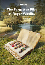 WATSON JOHN FISHING BOOK THE FORGOTTEN FLIES OF ROGER WOOLLEY limited SIGNED new