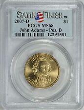 2007-D PRESIDENT JOHN ADAMS $1 SATIN POSITION B PCGS MS68