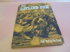 Vintage 1965 Book The Gatling Gun by Wahl & Toppel