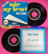 LP 45 7'' JACKY JAMES Take my heart Moving like a superstar 1975 no cd mc dvd(*)